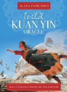 Wild Kuan Yin Oracle - Alana Fairchild , Wang Yiguang